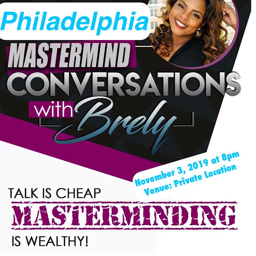 Mastermind Conversations w/ Brely Philadelphia