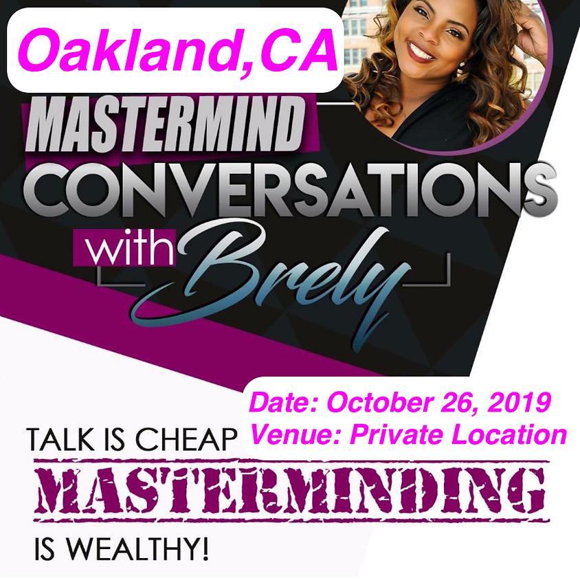 Mastermind Conversations w/ Brely Oakland, CA