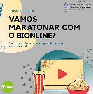 Nº1_BIONLINE_SUGESTÃO_DE_SÉRIES.PNG