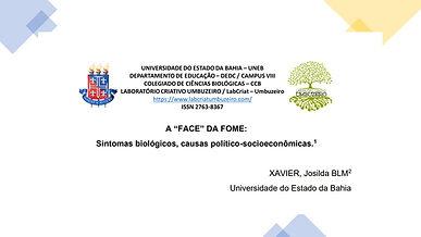 """A """"FACE"""" DA FOME:Sintomas biológicos, causas politico-socioeconômicas"""