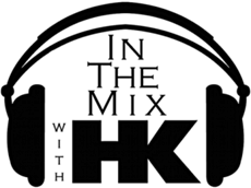In The Mix with HK™ Is Bringing The Heat