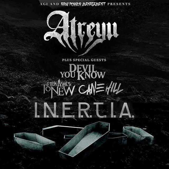Playing our first show with Atreyu . Show is March 4th and we go on at 730-755. Comment below to req
