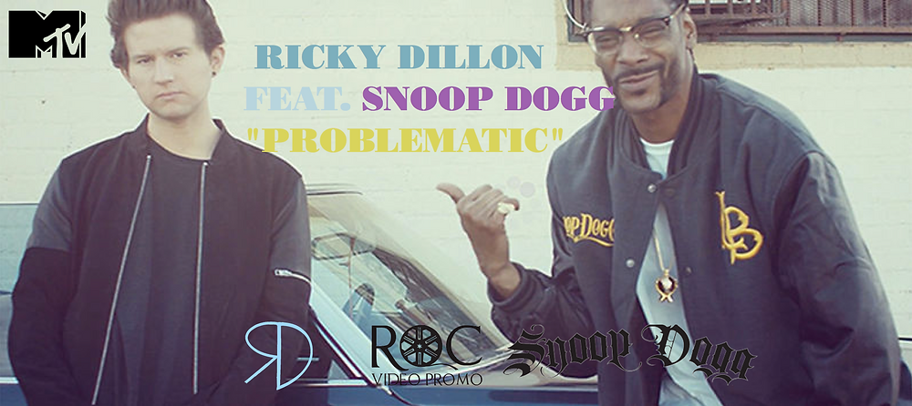 """Ricky Dillon Ft. Snoop Dogg """"Problematic"""" via. Roc Video Promotion"""