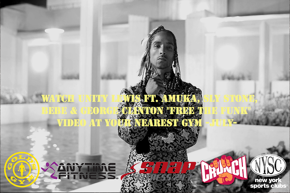 """Unity Lewis Ft. Amuka, Sly Stone , Bebe & George Clinton """"Free The Funk"""" Video airing in Snap Fitness, Gold's Gym, Crunch Fitness Roc Video Promo"""