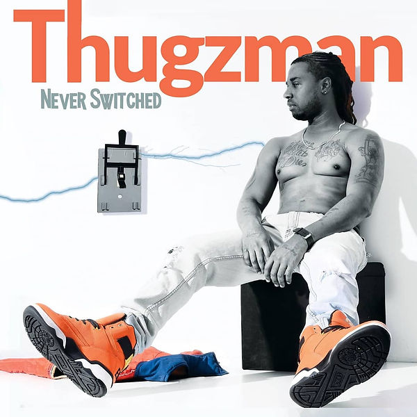 Thugzman - Never Switched.jpg
