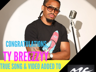 Ty Breezy - True Song & Video Added to Music Choice