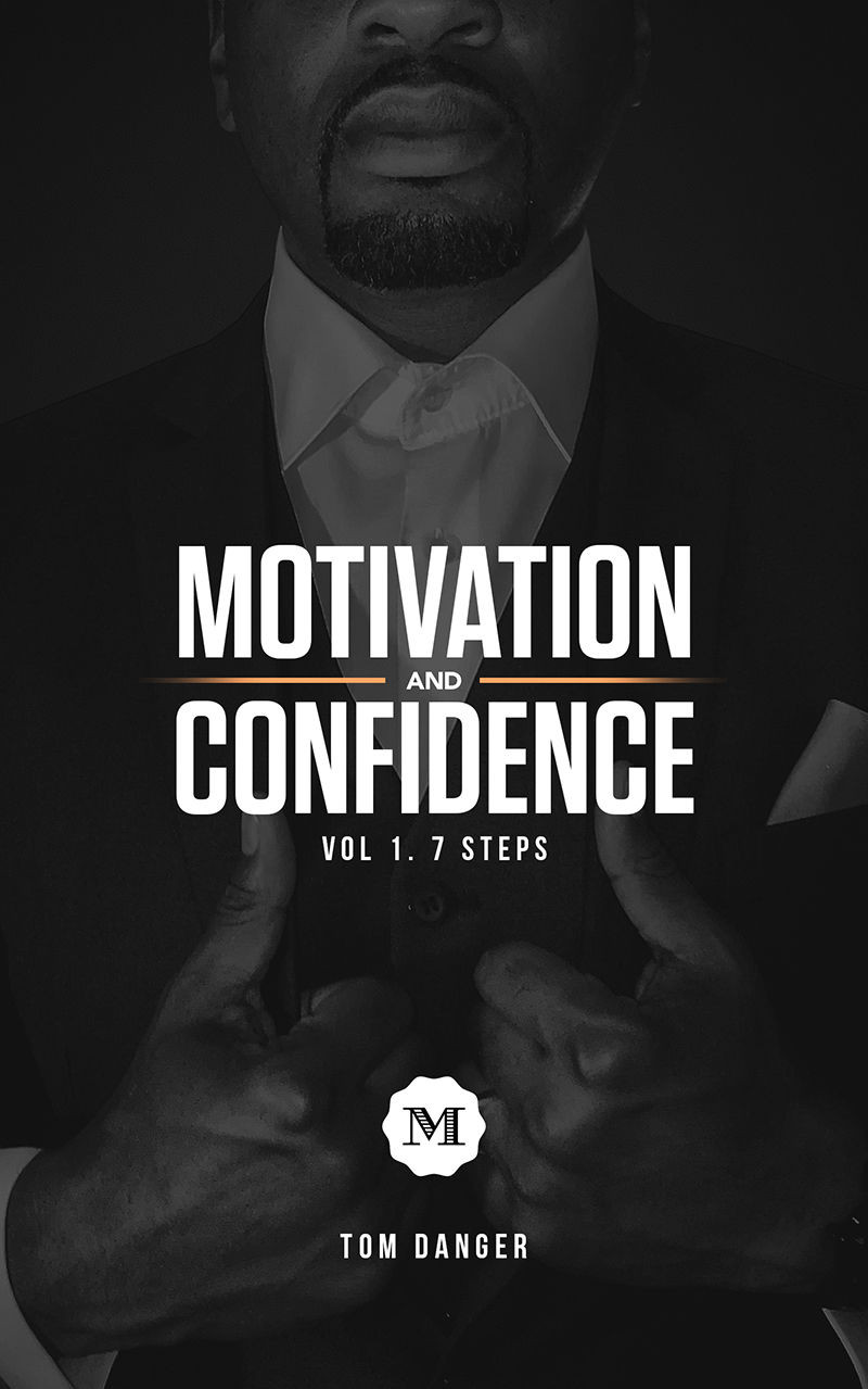 Tommy Danger 'Motivation & Confidence' Vol. 1 The 7 Steps