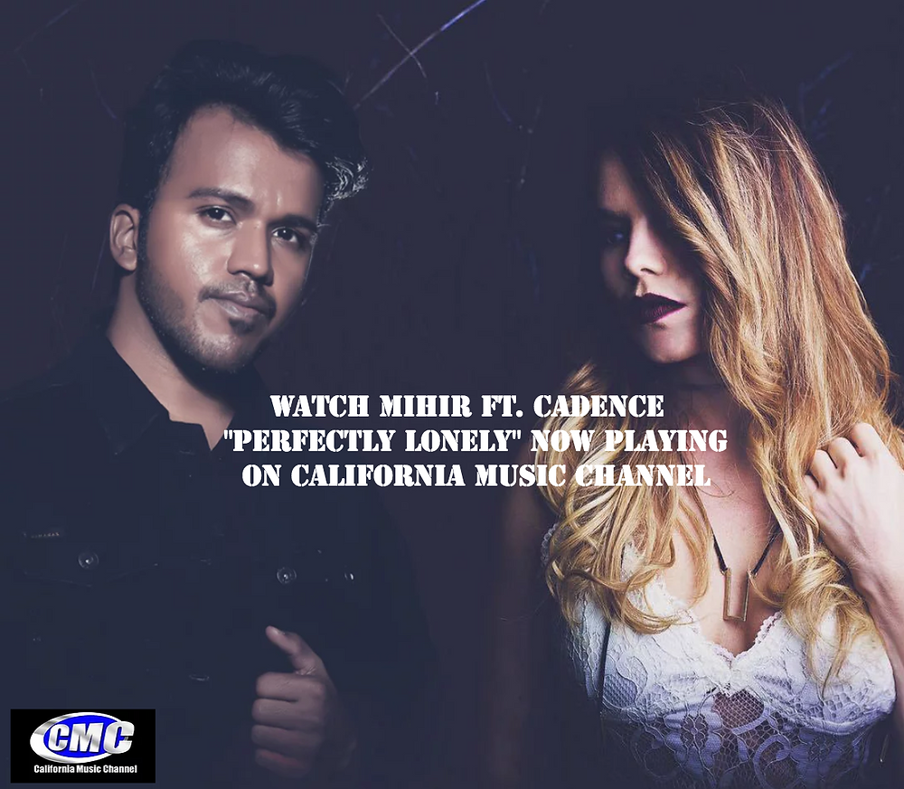 Mihir Ft. Cadence - Perfectly Lonely CMCTV