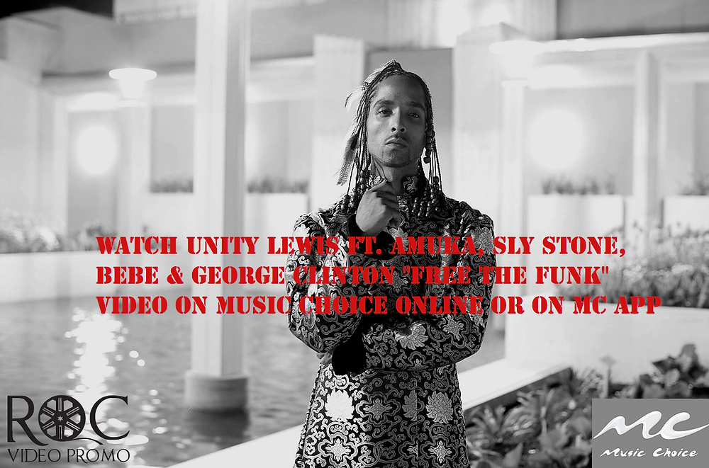 Unity Lewis Free The Funk Music Choice Rocvideopromo