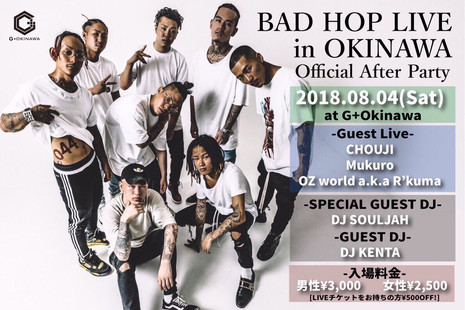 BAD HOP LIVE in OKINAWA Official After Party 2018.08.04 SAT