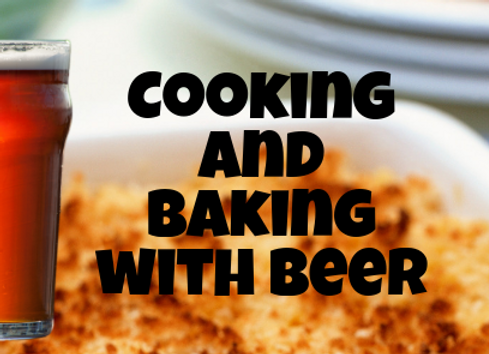 Cooking and Baking with Beer