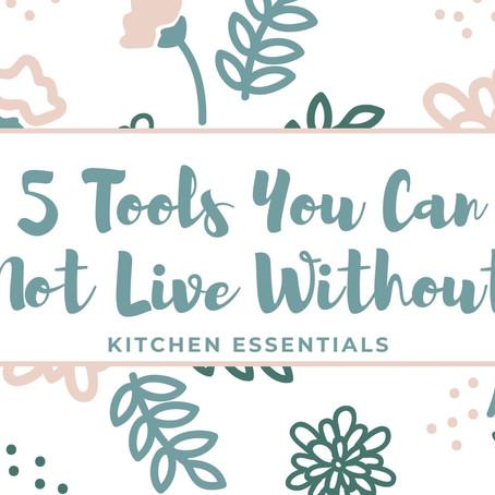 5 Kitchen Tools