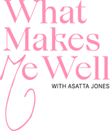 AsattaJones_WhatMakesMeWell_Logo_150ppi.