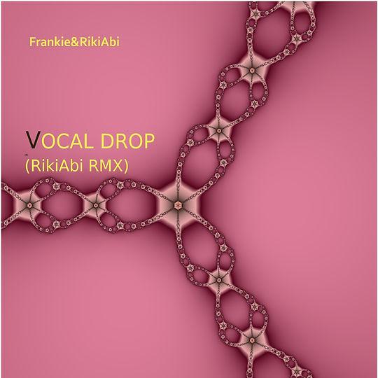 Vocal Drop (RikiAbiRMX)