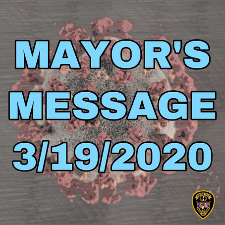(COVID-19)message from Mayor Gasparini 3/19/2020