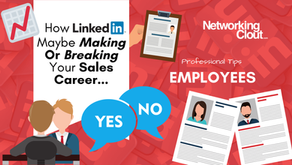How LinkedIn Maybe Making Or Breaking Your Sales Career