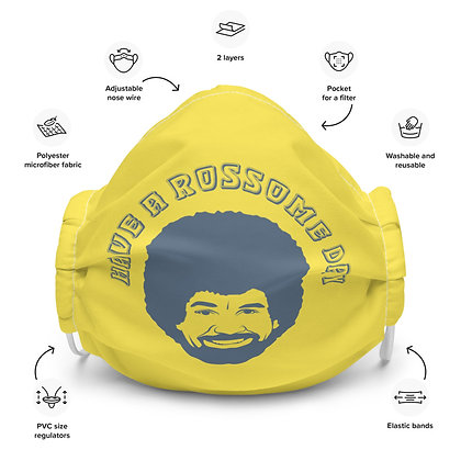 Have a Rossome Day Premium face mask