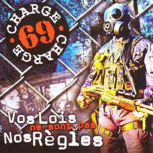 CHARGE 69 - Vos Lois Ne Sont Pas Nos Règles LP