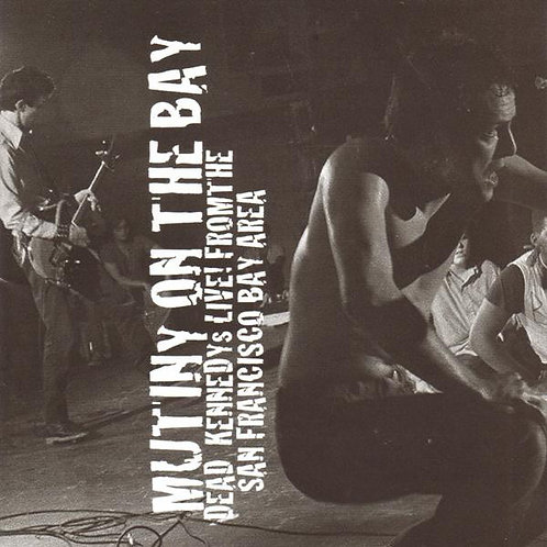 DEAD KENNEDYS - Mutiny On The Bay CD