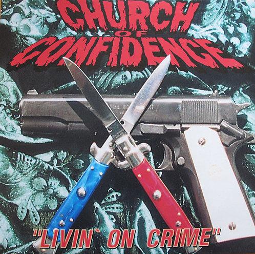 CHURCH OF CONFIDENCE - Livin' On Crime LP
