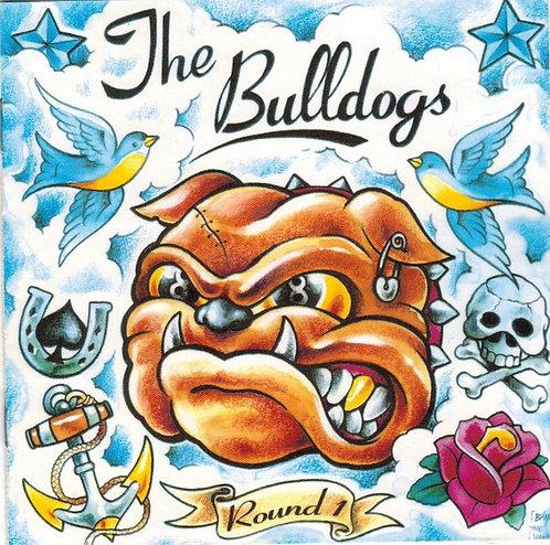 BULLDOGS (THE) - Round 1 CD