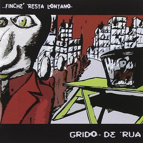 GRIDO DE RUA - ...Finchè Resta Lontano CD