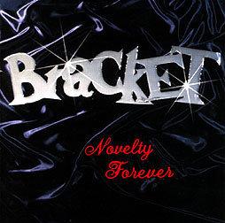 BRACKET - Novelty Forever LP