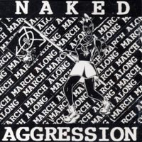 NAKED AGGRESSION - March March Along LP
