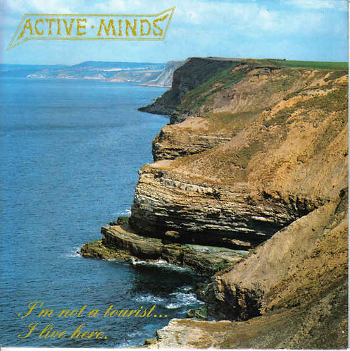 ACTIVE MINDS -  I'm Not A Tourist... I Live Here. EP 7""