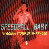 "SPEEDBALL BABY - I'm Gonna Stomp Mr. Harry Lee 10"""