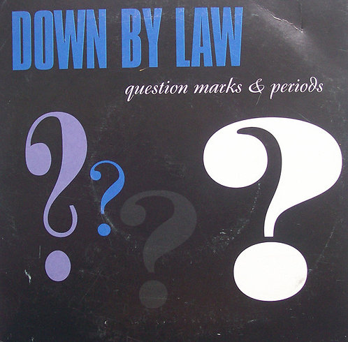 """DOWN BY LAW - Question Marks & Periods EP 7"""" (Blue)"""