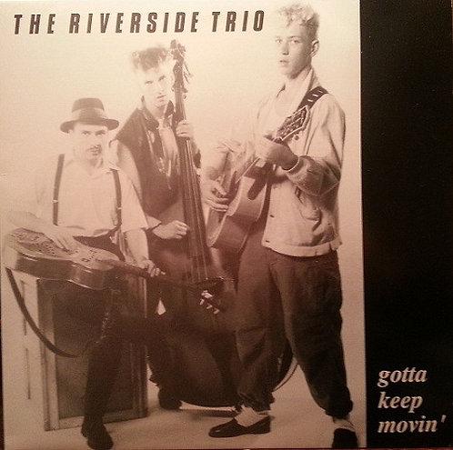 RIVERSIDE TRIO (THE) - Gotta Keep Movin' LP