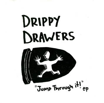 DRIPPY DRAWERS - Jump Through It EP 7""