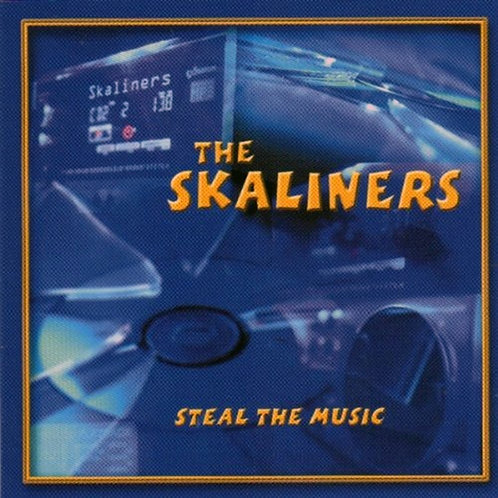 SKALINERS - Steal The Music CD