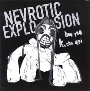 """NEVROTIC EXPLOSION - Boo Yaa K.cha (EP) EP 7"""""""
