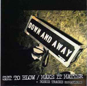 DOWN AND AWAY - Set to blow / Make it matter CD