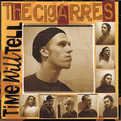 CIGARRES (THE) - Time Will Tell CD