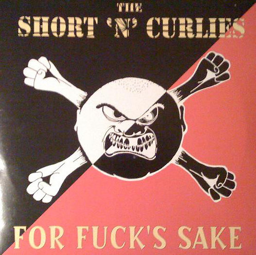 SHORT'N'CURLIES (THE) - For Fuck's Sake 10""