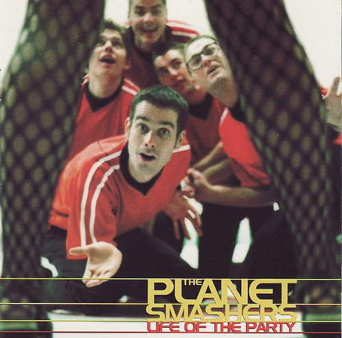 PLANET SMASHERS (THE) - Life of the Party CD