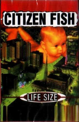 CITIZEN FISH - Life Size TAPE