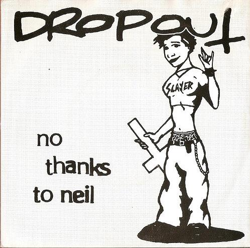 "DROPOUT - No Thanks To Neil EP 7"""