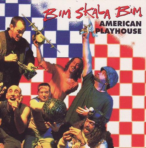 BIM SKALA BIM - American Playhouse CD
