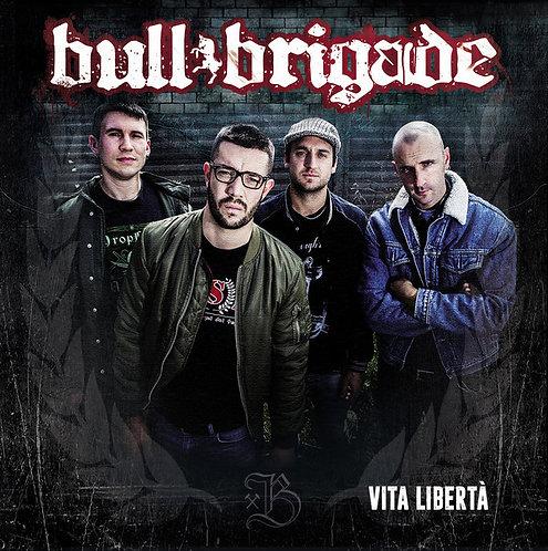 BULL BRIGADE - Vita Libertà CD