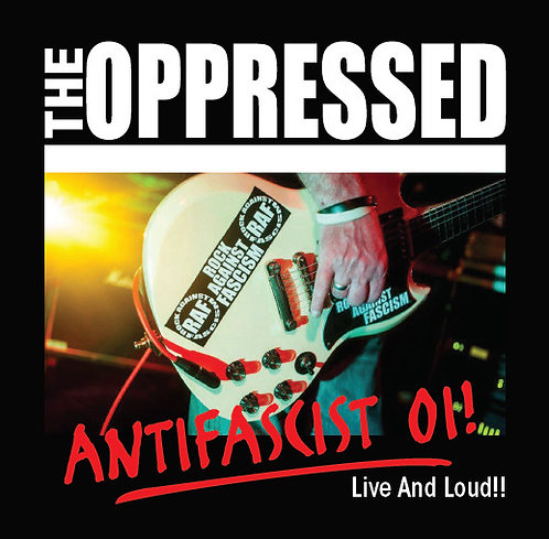 OPPRESSED (THE) - Antifascist Oi! Live and Loud CD
