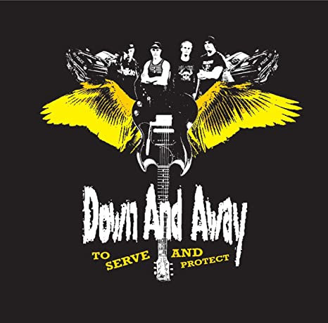 DOWN AND AWAY - To Serve and protect CD