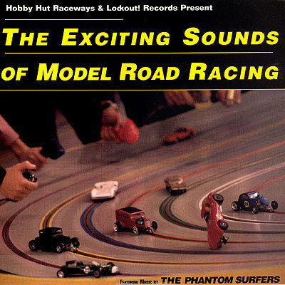 PHANTOM SURFERS (THE) - The Exciting Sounds Of Model Road Racing LP