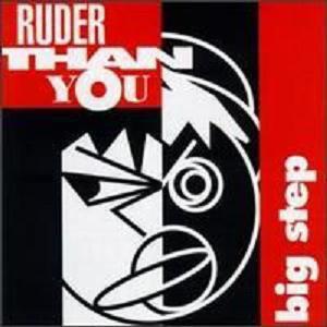 RUDER THAN YOU - Big Step CD