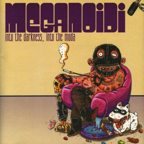MEGANOIDI - Into The Darkness, Into the Moda CD