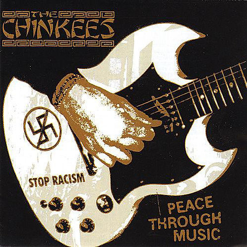CHINKEES ( THE) - Peace Through Music CD