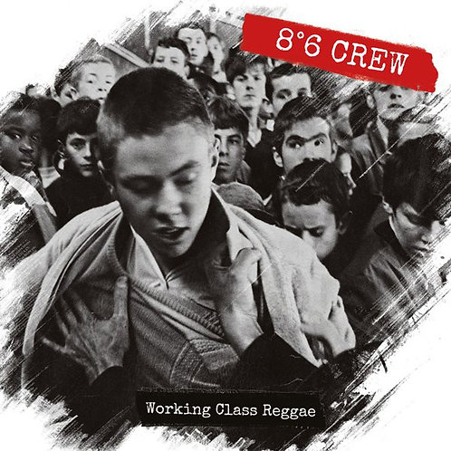 8°6 CREW - Working Class Reggae LP + CD